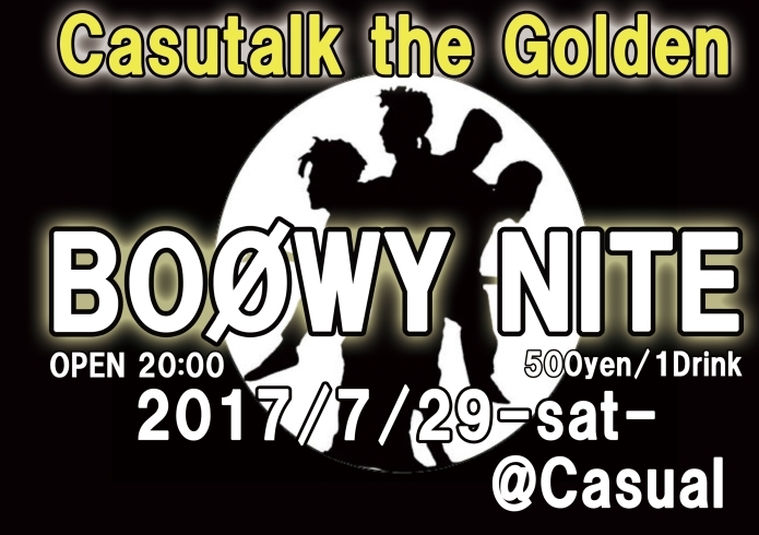 7/29-sat- CasuTalk the Golden「BOOWY NITE」
