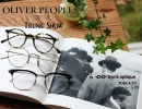 【OLIVER PEOPLES   TRUNK SHOW   in  trunk optique】開催!