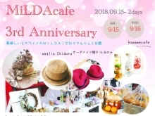 MiLDAcafe 3rd Anniversaryイベント♪