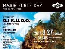 MAJOR FORCE DAY ~DUB is Beautiful~